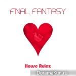 House Rulez – Final Fantasy