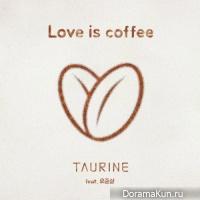 Taurine – Love Is Coffee