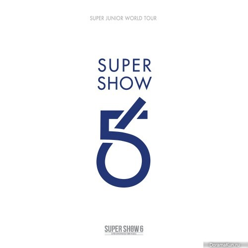 Super Junior – SUPER SHOW 6 – SUPER JUNIOR The 6th WORLD TOUR