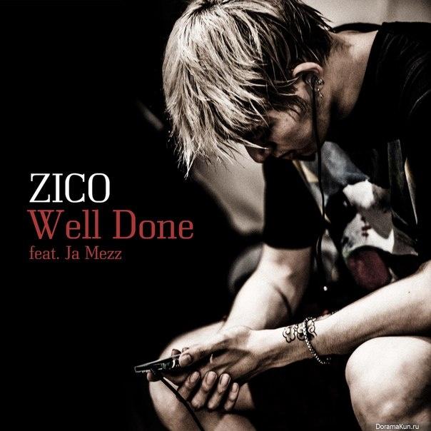Zico  Block B  - Well Done  Single Zico Block B