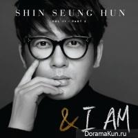 Shin Seung Hun – I am…& I am