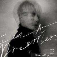 Park Hyo Shin – I am A Dreamer