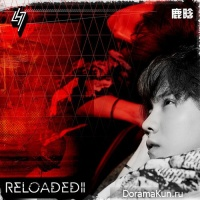 LuHan (ex-EXO) – Reloaded II