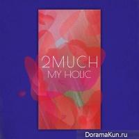 2MUCH – My Holic