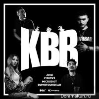 Jessi, Microdot, Dumbfoundead, Lyricks – K.B.B