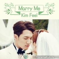 Kim Feel – Marry Me