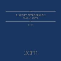 2AM - F.Scott Fitzgerald's Way Of Love