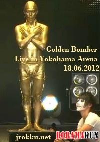 Golden Bomber Live in Yokohama Arena 2012