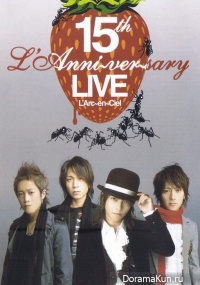 LArc~en~Ciel - 15th Lanni~ver~sary Live