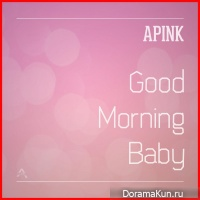 APink – Good Morning Baby