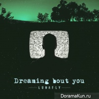 LUNAFLY – Dreaming Bout You