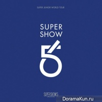 Super Junior – SUPER SHOW 5 – SUPER JUNIOR The 5th WORLD TOUR