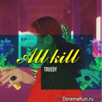 TRUEDY - ALL KILL