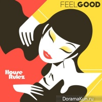 House Rulez – Feel Good