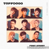 Topp Dogg – First Street