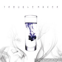 Trouble Maker - Chemistry