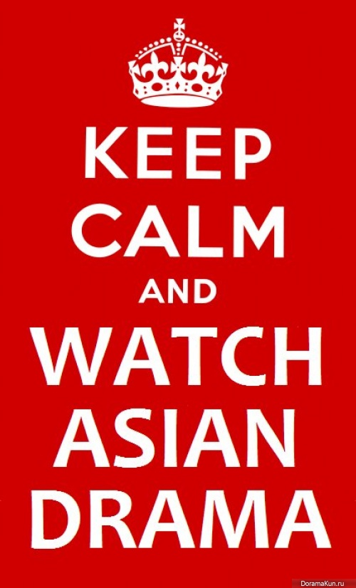 Keep calm and watch Asian drama