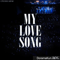 Cross Gene - My Love Song