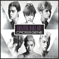 Cross Gene - Amazing - Bad Lady