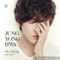 Jung Yong Hwa (CNBlue) - One Fine Day