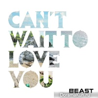 BEAST - Can't Wait To Love You