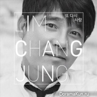 Lim Chang Jung - Love Again