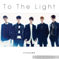 FT Island – To The Light