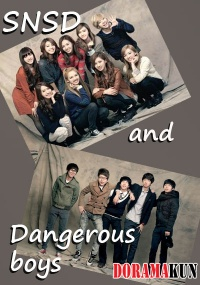 SNSD and Dangerous boys