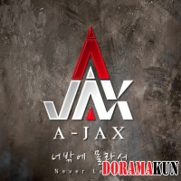 A-JAX - Never Let Go