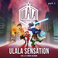Ulala Session – ULALA SENSATION Part 1