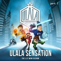 Ulala Session – ULALA SENSATION Part 2