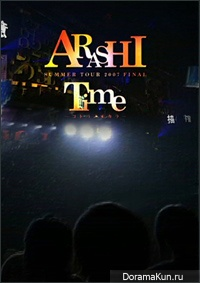 Arashi / Summer Tour 2007 Final Time