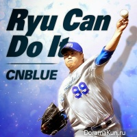 CNBLUE - Ryu Can Do It