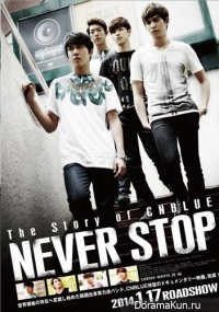 The Story of CNBlue: Never Stop