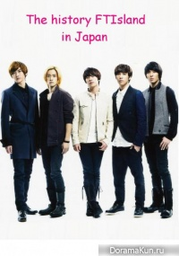 The history FTIsland in Japan
