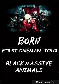 BORN - FIRST ONEMAN TOUR - BLACK MASSIVE ANIMALS LIVE FINAL 2012