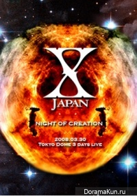 X Japan - Night of Creation 2008