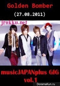 Golden Bomber - music JAPAN plus GIG vol.1 2011