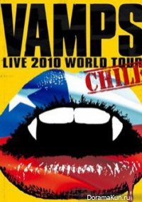 VAMPS - VAMPS LIVE 2010 WORLD TOUR CHILE
