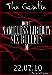 The Gazette TOUR 10 NAMELESS LIBERTY SIX BULLETS