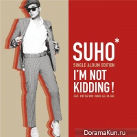 Suho – I'm Not Kidding