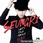 Seung Ri – Let's Talk About Love