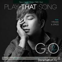 G.O – Play That Song
