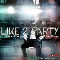 Jay Park – I Like 2 Party