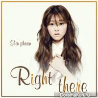 Shin Ji Hoon – Right There