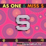As One & Miss $ – The S
