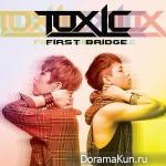 Toxic – First Bridge