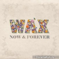 WAX – NOW & FOREVER