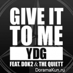 YDG – Give It To Me